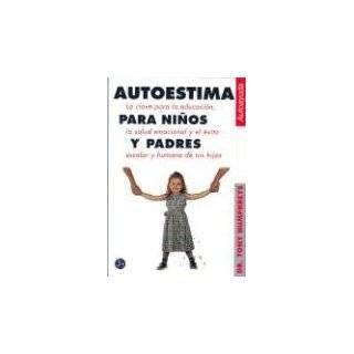 Autoestima para Ninos y Padres (Spanish Edition) by T. Humpreys