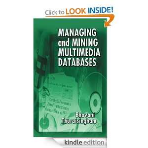 Managing and Mining Multimedia Databases: Bhavani Thuraisingham