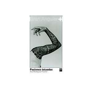 Pasiones tatuadas/ Tattooed Passions (Gran Angular) (Spanish Edition)