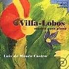 Villa Lobos Musica para piano by Luis de Moura Castro (CD, Mar 2000