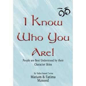 I Know Who You Are (9781905513802): Mariam Masood, Fatima