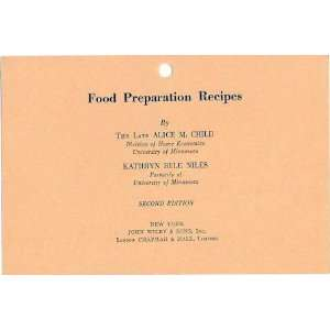 : Food Preparation Recipes: Alice M Child, Kathryn Bele Niles: Books