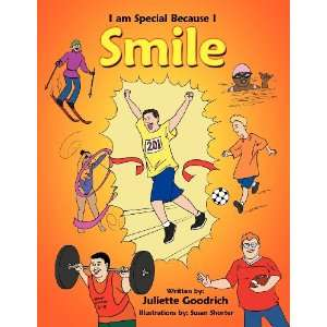 am Special Because I Smile (9781467097901): Juliette Goodrich: Books