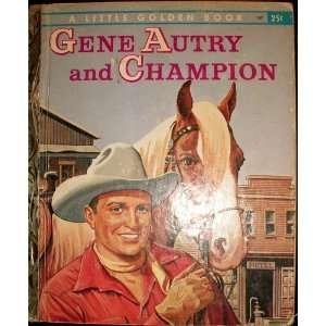 Gene Autry and Champion (Little Golden Book, 267): Monica