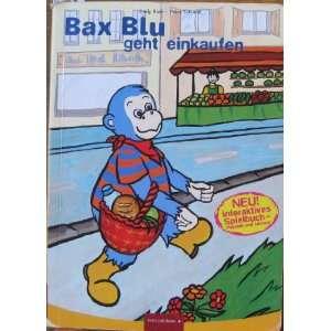 Bax Blu geht einkaufen (German): Emily Blair and Petra Schimdt: Books