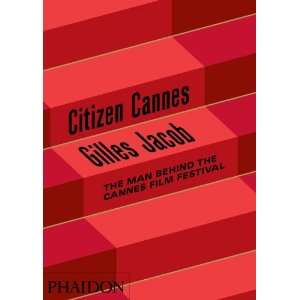 behind the Cannes Film Festival (9780714861906) Gilles Jacob Books