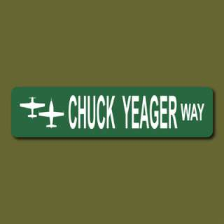CHUCK YEAGER WAY WWII P 51 X 1 6x24 Metal Street Sign