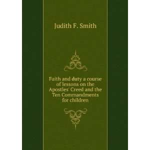 Creed and the Ten Commandments for children Judith F. Smith Books