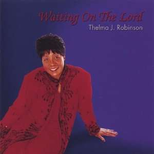 Waiting on the Lord: Thelma J. Robinson: Music