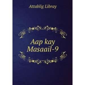Aap kay Masaail 9: Attablig Libray: Books