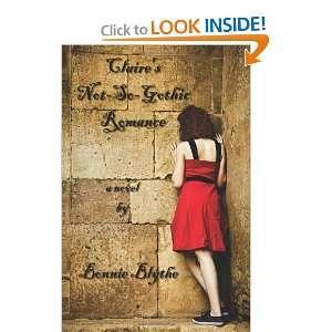 Claires Not So Gothic Romance (9781440401688): Bonnie Blythe: Books