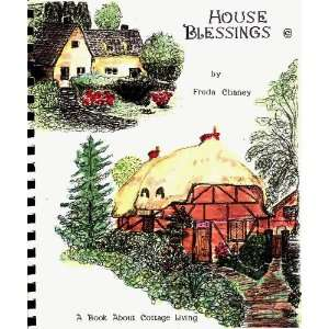 House Blessings   A Book about Cottage Living Freda Chaney Books