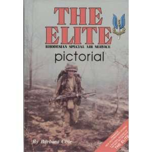 The Elite Pictorial Rhodesian Special Air Service Barbara Cole