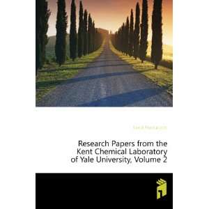 Research Papers from the Kent Chemical Laboratory of Yale
