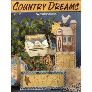 Country Dream Vol 2 Tole Painting (9781573771481): Tammy Wilson: Books
