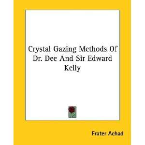 Of Dr. Dee And Sir Edward Kelly (9781425336486): Frater Achad: Books
