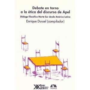 etica del discurso de Apel. Dialogo filosofico Norte Sur desde America
