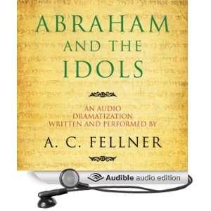 the Idols (Dramatized) (Audible Audio Edition) A. C. Fellner Books