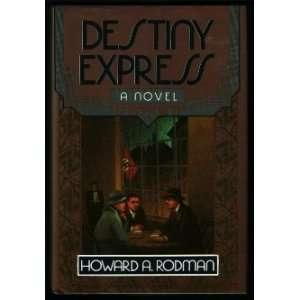Destiny Express (9780689120909) Howard Rodman Books