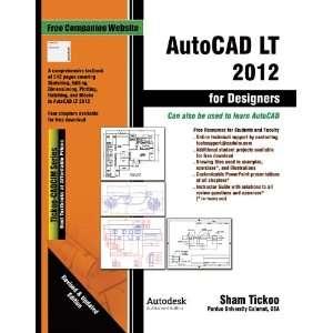 AutoCAD LT 2012 for Designers (9781936646142): Prof. Sham