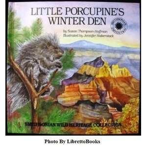 Little Porcupines Winter Den (Smithsonian Wild Heritage