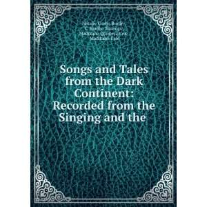 : Songs and Tales from the Dark Continent: Recorded from the Singing