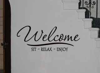 Welcome Sit Relax Enjoy Vinyl Wall Art Decal Lettering