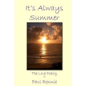 The Love Poetry of Paul Rennie   Its Always Summer