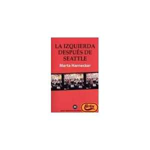 Izquierda despues de Seattle (Spanish Edition