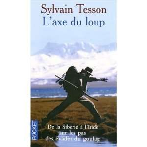 Axe Du Loup (French Edition) (9782266157186) Sylvain Tesson Books