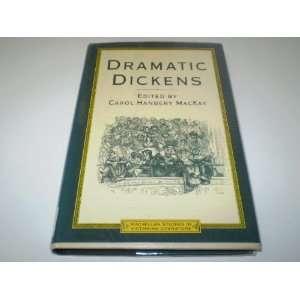 Dramatic Dickens (9780312026929): Carol Hanbery MacKay: Books