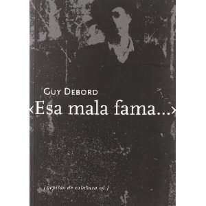 ESA MALA FAMA (9788493767198) GUY DEBORD Books