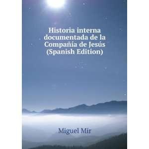 de la Compañía de Jesús (Spanish Edition) Miguel Mir Books