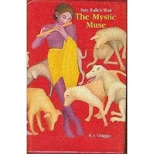Sain Bulleh Shah: The Mystic Muse (9788170173410): K.S