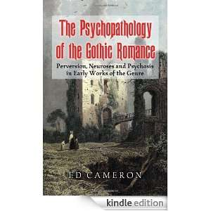 The Psychopathology of the Gothic Romance: Perversion, Neuroses and