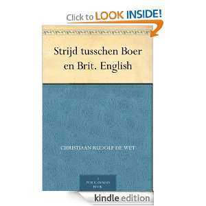Strijd tusschen Boer en Brit. English Christiaan Rudolf De Wet