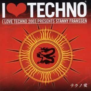 Love Techno 2003 Mixed By Stanny Franssen Various Artists Music