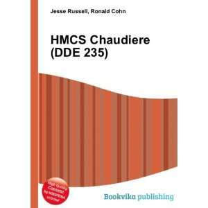 HMCS Chaudiere (DDE 235) Ronald Cohn Jesse Russell Books