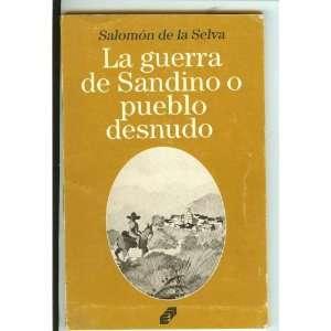 Guerra de Sandino o pueblo desnudo: Salomon Selva:  Books