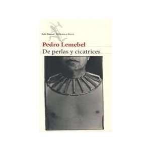 De Perlas Y Cicatrices (9789562475099): Pedro Lemebel