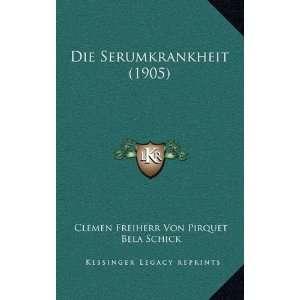 ) (9781168521187) Clemen Freiherr Von Pirquet, Bela Schick Books