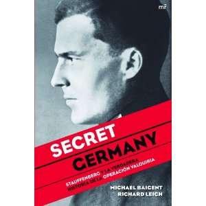 Secret Germany  Stauffenberg y la verdadera historia de