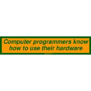 Computer programmers know how to use their hardware MINIATURE Sticker