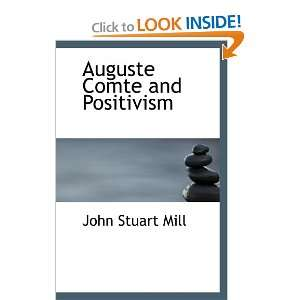Auguste Comte and Positivism: Exhibited in the Life of Hai