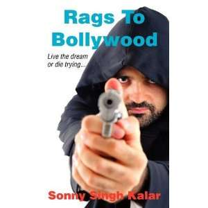 Live the Dream or Die Trying (9781906645977): Sonny Singh Kalar: Books