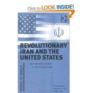 Iran and the United States (Us Foreign Policy and Conflict
