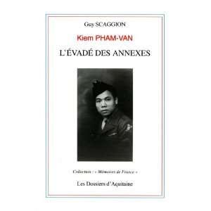 Kiem Pham Van, lévadé des Annexes (French Edition
