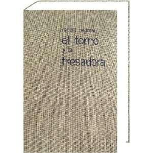 El Torno Y La Fresadora Nadreau, SELLADO Y EMPAQUETADO NUEVO Books