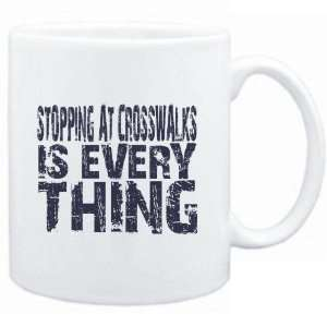 Mug White  Stopping At Crosswalks is everything  Hobbies