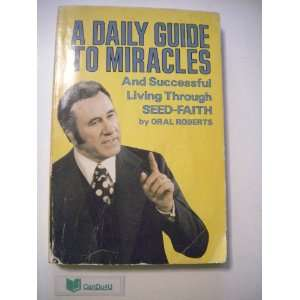 Guide To Miracles And Successful Living Through SEED FAITH Books